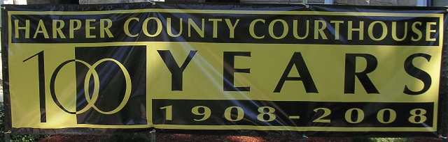 Harper County Courthouse 100 Years 1908 to 2008 Sign